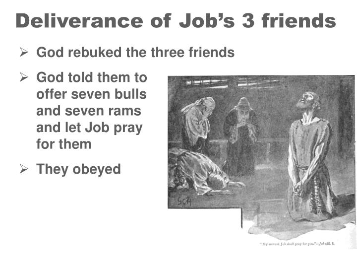 Deliverance of Job's 3 friends