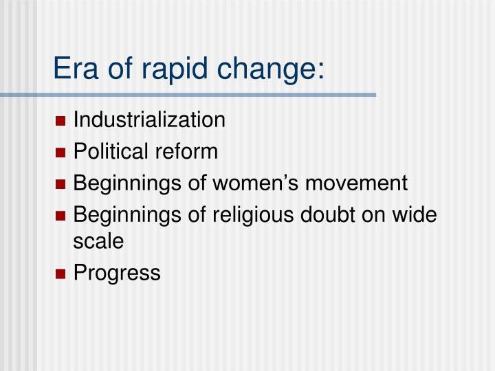 Era of rapid change:
