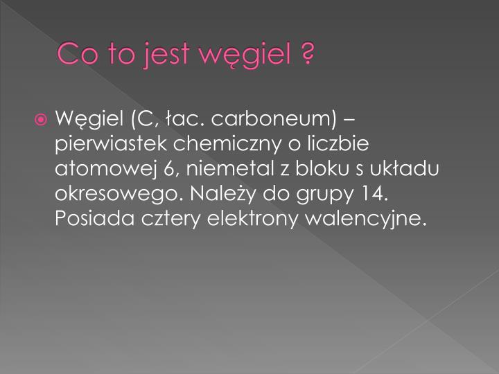 Co to jest węgiel ?