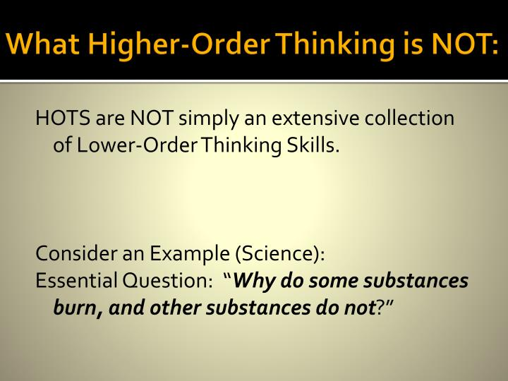 higher order thinking skills include creative and systems thinking critical analysis and