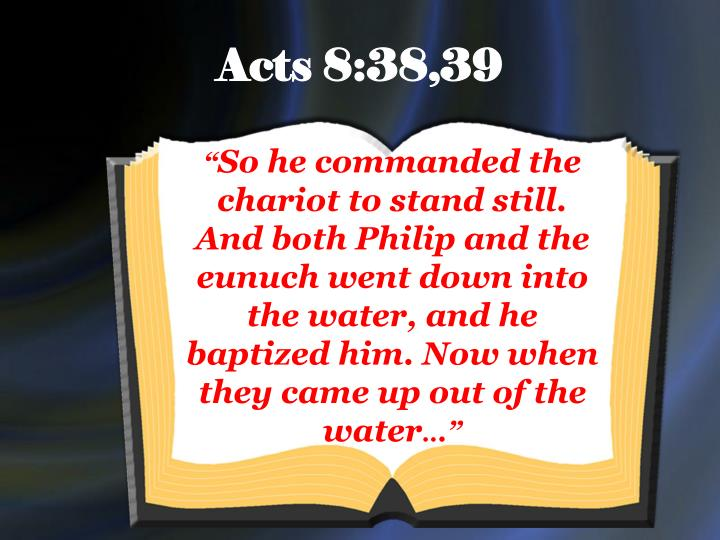 Acts 8:38,39