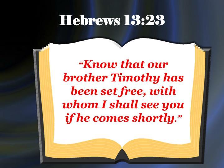 Hebrews 13:23