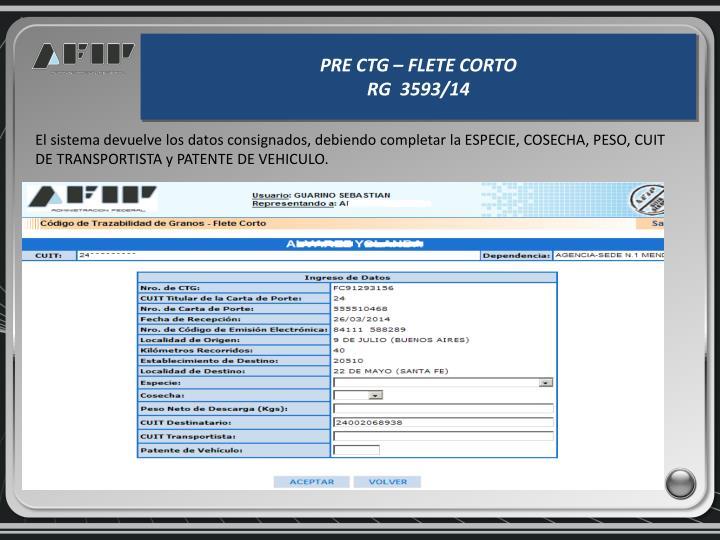 El sistema devuelve los datos consignados, debiendo completar la ESPECIE, COSECHA, PESO, CUIT DE TRANSPORTISTA y PATENTE DE VEHICULO.