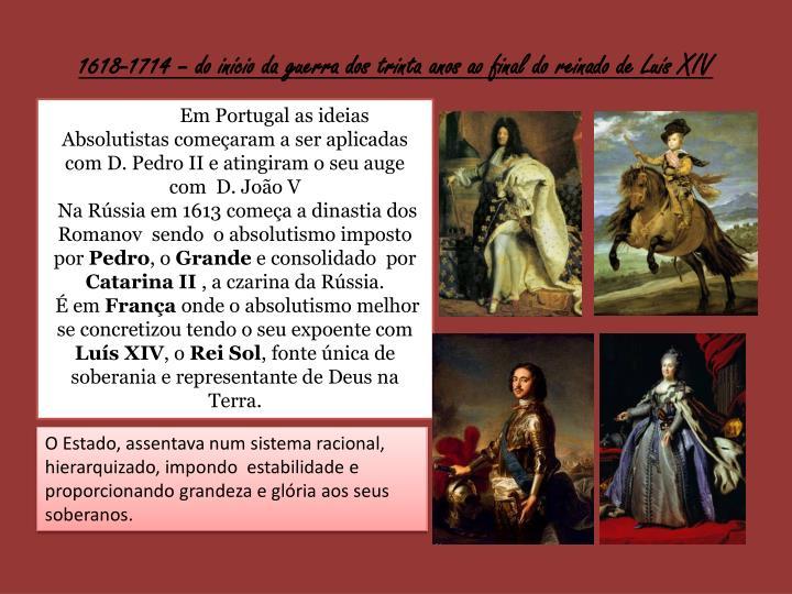 1618-1714 – do início da guerra dos trinta anos ao final do reinado de Luís XIV