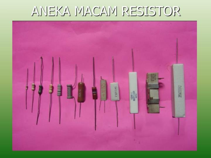ANEKA MACAM RESISTOR