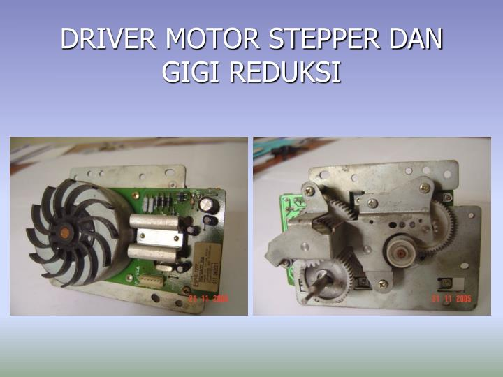 DRIVER MOTOR STEPPER DAN GIGI REDUKSI