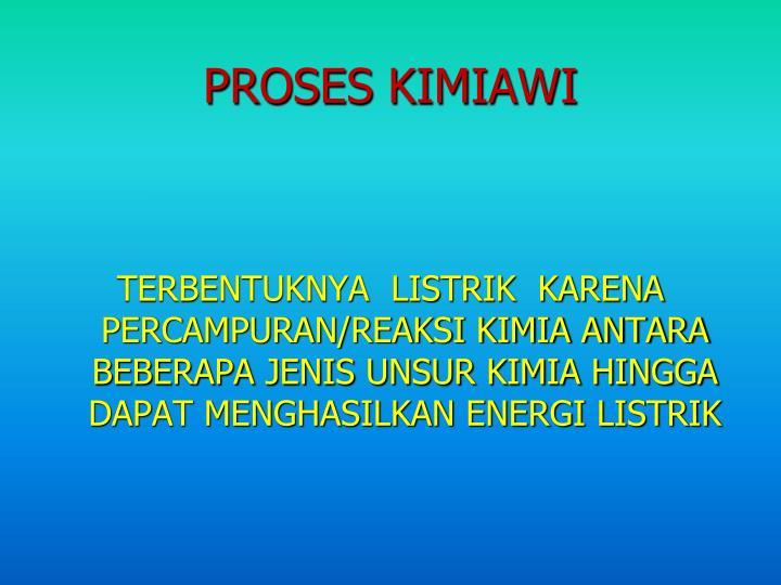 PROSES KIMIAWI