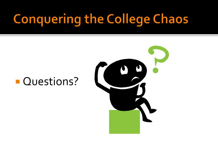 Conquering the College Chaos