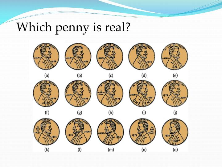 Which penny is real?