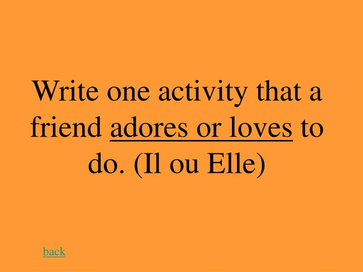 Write one activity that a friend
