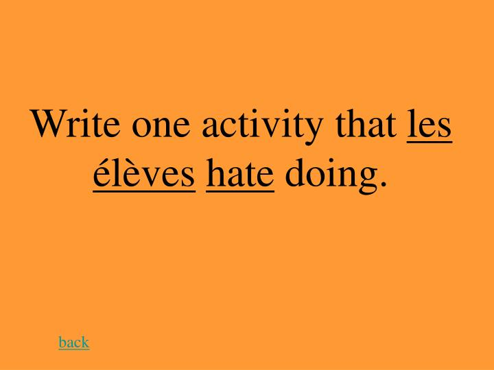 Write one activity that