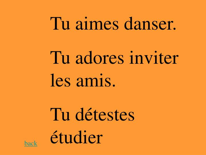 Tu aimes danser.