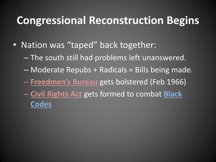 Congressional Reconstruction Begins