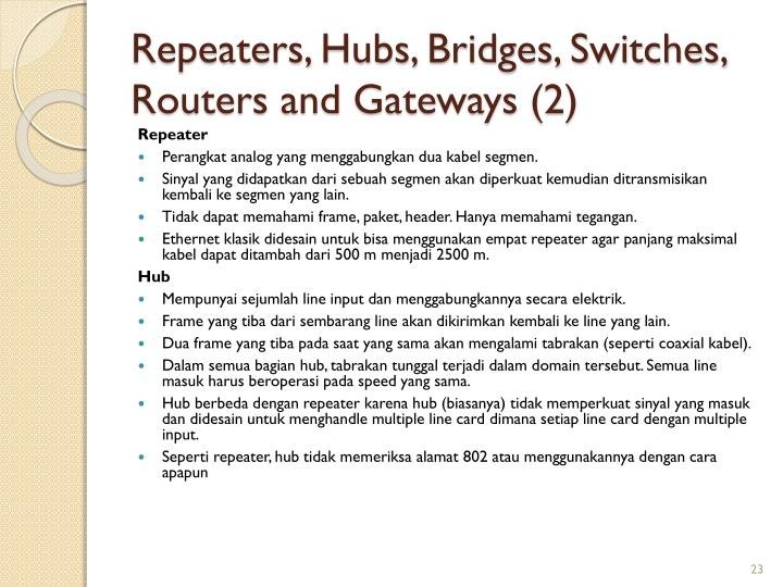 Repeaters, Hubs, Bridges, Switches, Routers and Gateways (2)