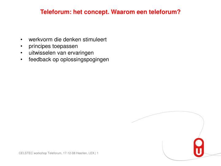 Teleforum: het concept. Waarom een teleforum?