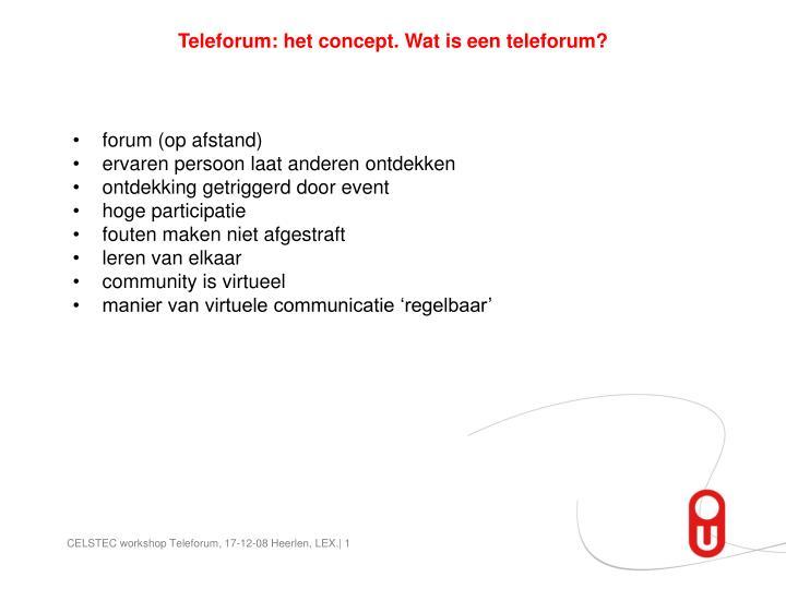 Teleforum: het concept. Wat is een teleforum?