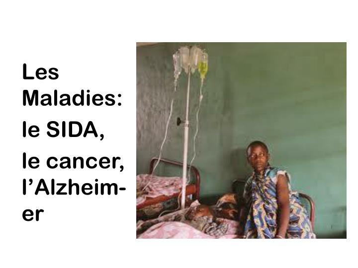 Les Maladies: