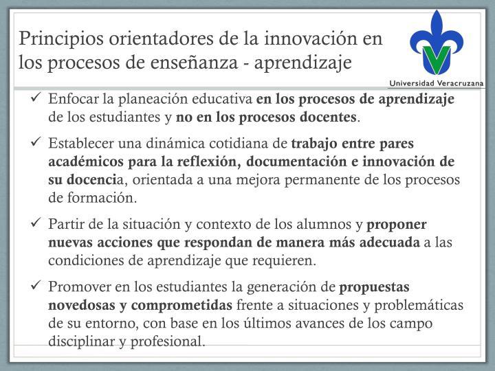Principios orientadores de la innovación en los procesos de enseñanza - aprendizaje