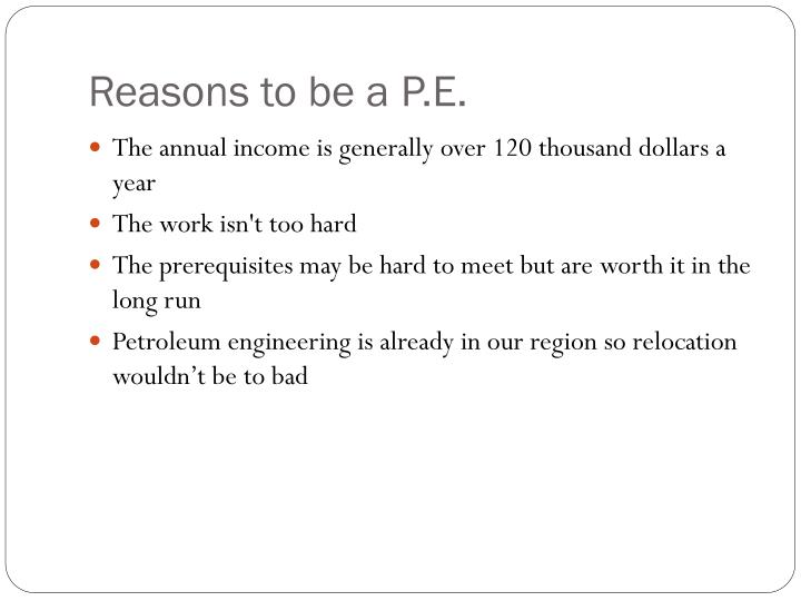 Reasons to be a P.E.