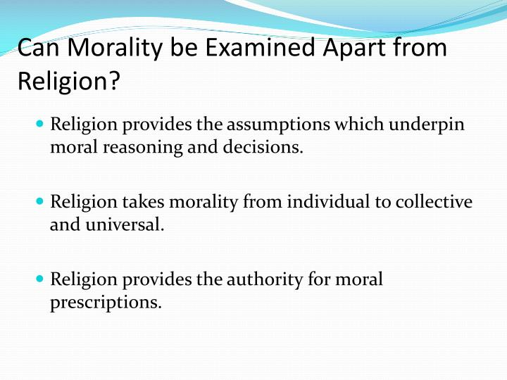 Can Morality be Examined Apart from Religion?