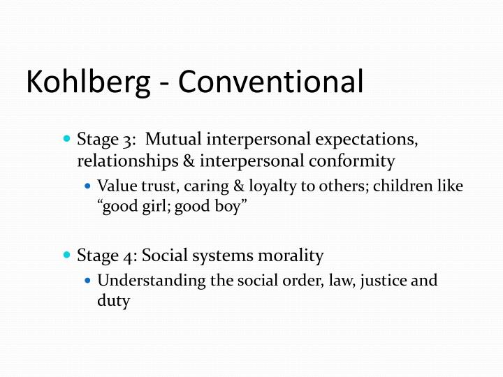Kohlberg - Conventional