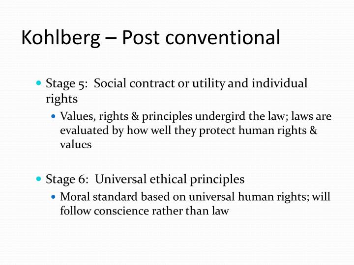 Kohlberg – Post conventional