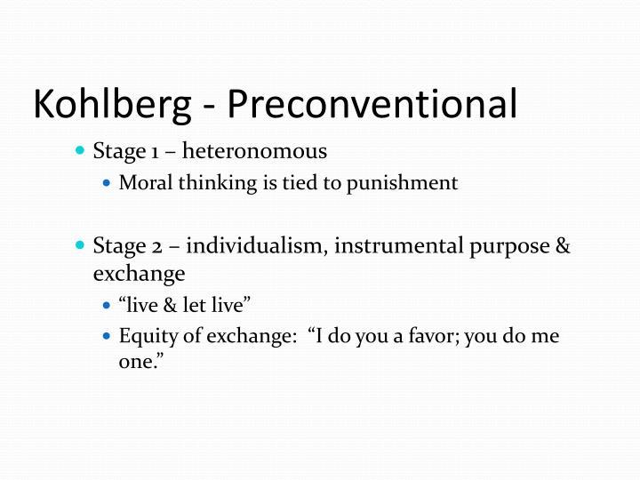 Kohlberg - Preconventional