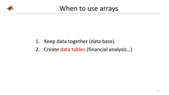 When to use arrays