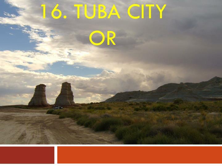 16. Tuba city