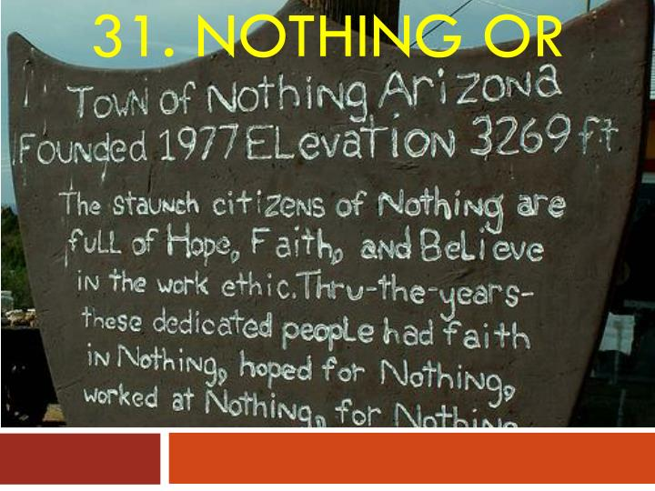 31. Nothing Or