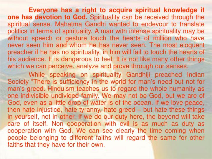 Everyone has a right to acquire spiritual knowledge if one has devotion to God.