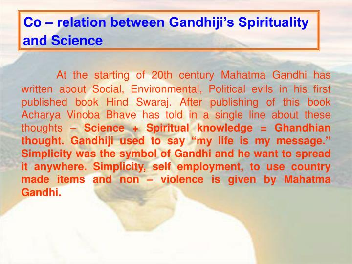 Co – relation between Gandhiji's Spirituality and Science