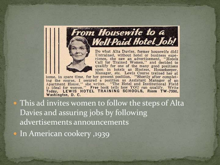 This ad invites women to follow the steps of Alta Davies and assuring jobs by following advertisements announcements