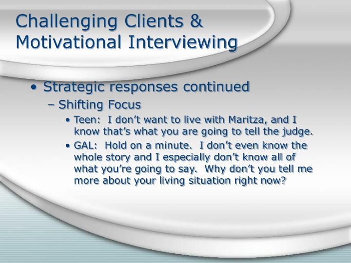 Challenging Clients & Motivational Interviewing