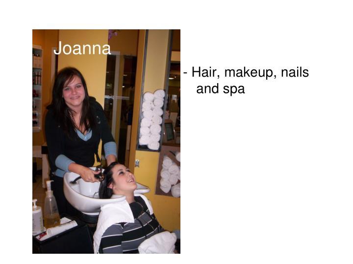 - Hair, makeup, nails and spa