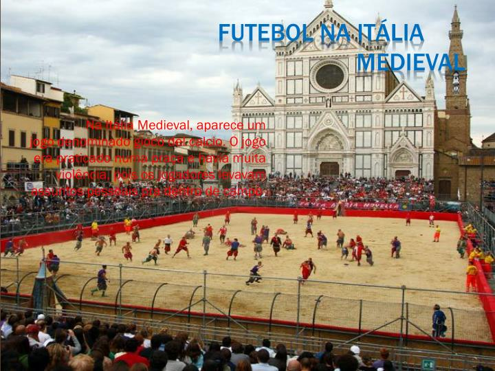 Na Itália Medieval, aparece um jogo denominado