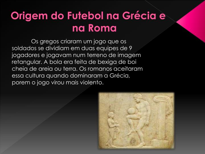 Origem do Futebol na Grécia e na Roma