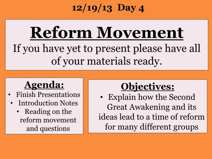 Reform movement if you have yet to present please have all of your materials ready