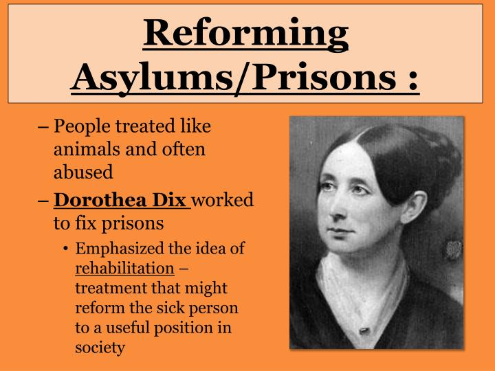 Reforming Asylums/Prisons :