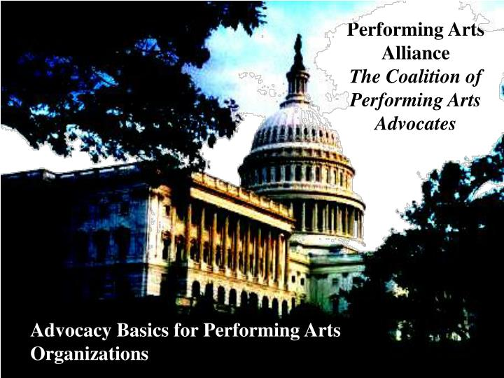 Performing arts alliance the coalition of performing arts advocates