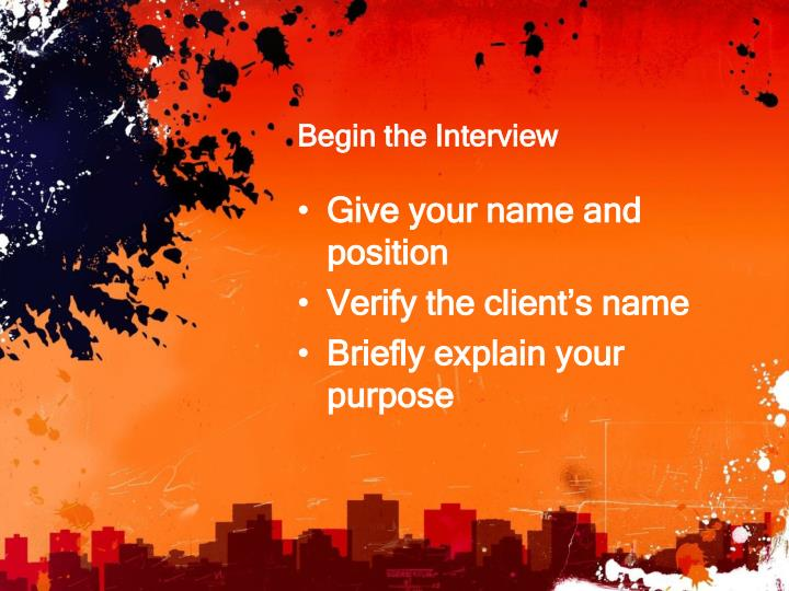 Begin the Interview