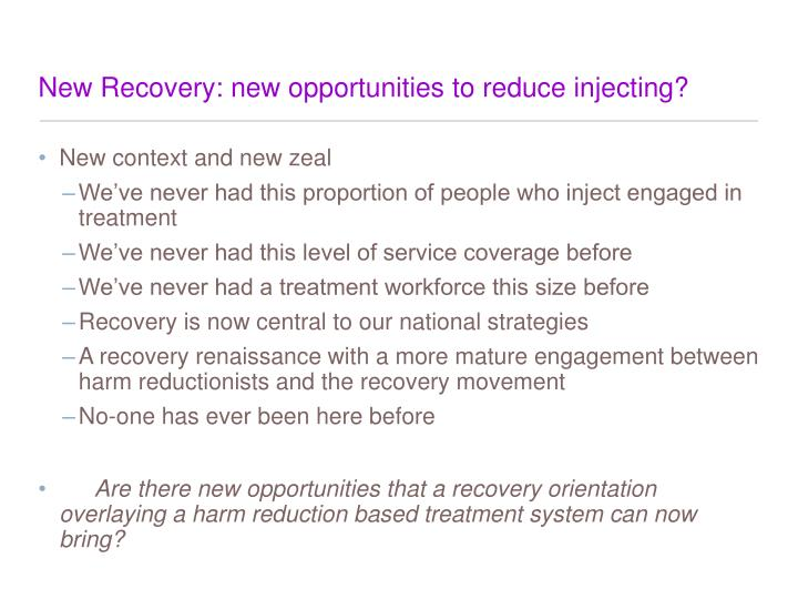 New Recovery: new opportunities to reduce injecting?