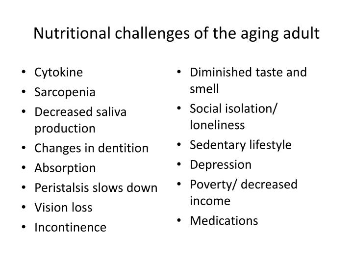 Nutritional challenges of the aging adult