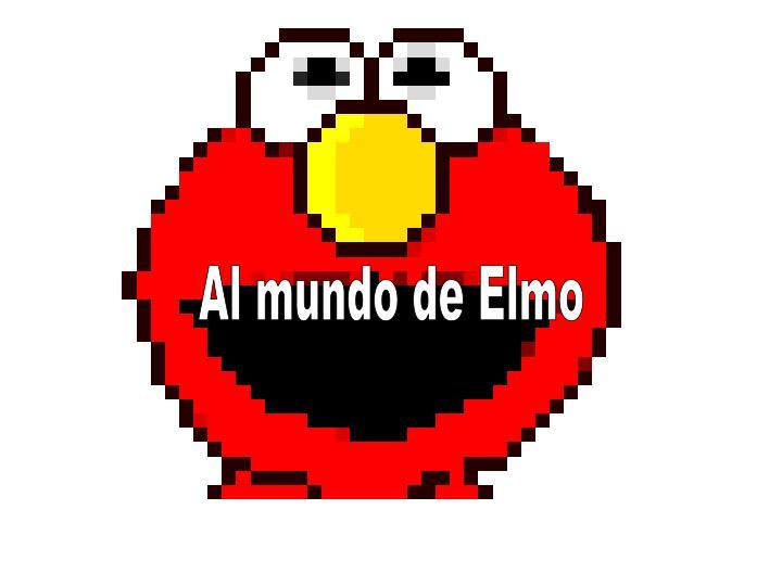 Al mundo de Elmo