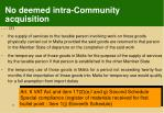 no deemed intra community acquisition1