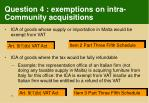 question 4 exemptions on intra community acquisitions