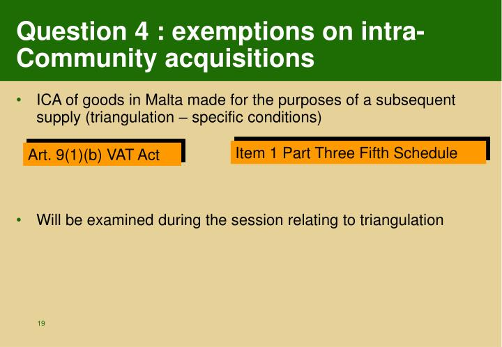 Question 4 : exemptions on intra-Community acquisitions