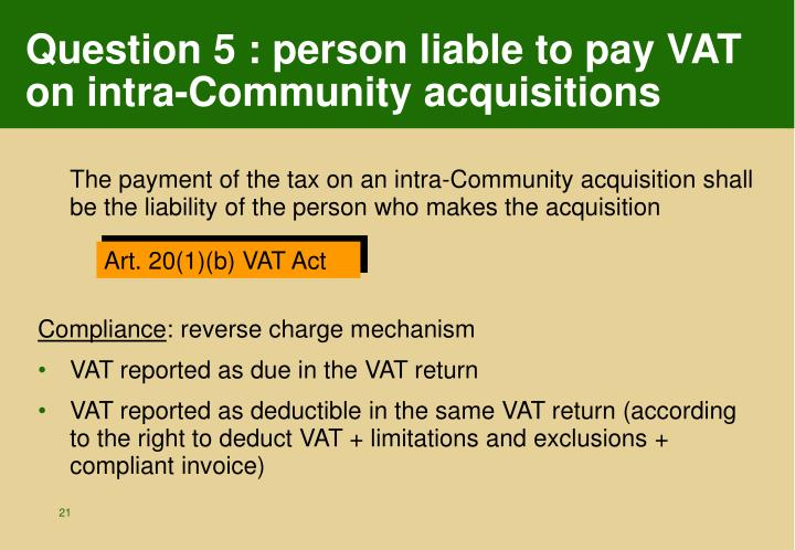 Question 5 : person liable to pay VAT on intra-Community acquisitions