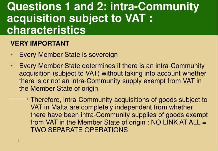 Questions 1 and 2: intra-Community acquisition subject to VAT : characteristics