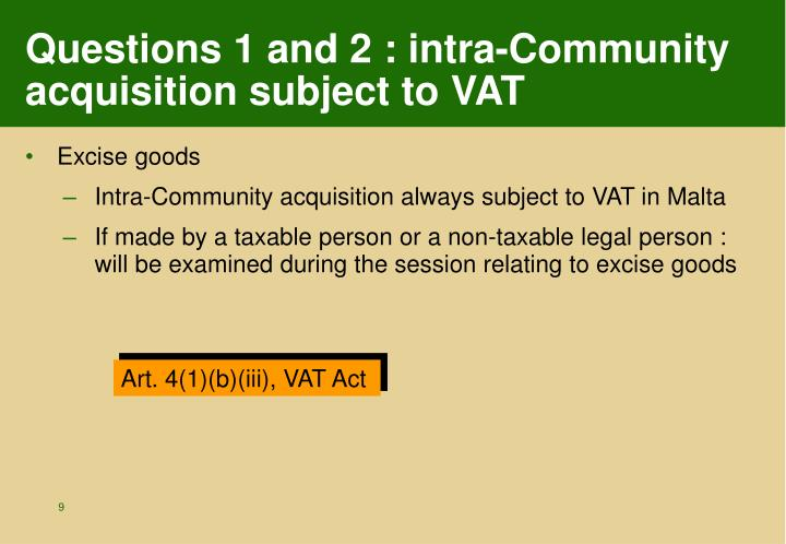 Questions 1 and 2 : intra-Community acquisition subject to VAT